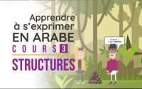Apprendre L'Arabe Oral - Cours 3 - Structures
