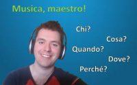 Apprendre l'Italien - Leçon 9 /// La musique, la 2ème conjugaison, Chi, cosa, come, quando...?