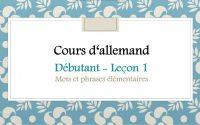 Cours d'allemand - Débutant - Leçon 1 - Mots et phrases élémentaires