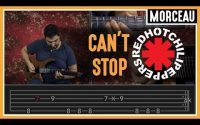 Cours de Guitare : Apprendre Can't Stop des Red Hot Chili Peppers