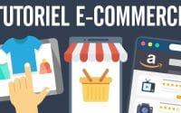 E-Commerce formation : tutoriel E-Commerce complet gratuit (cours ecommerce)