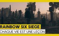 Tom Clancy's Rainbow Six Siege - Chaque vie est une leçon
