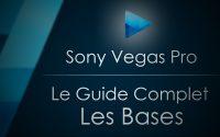 Tutoriel Sony Vegas Pro - Le Guide Complet