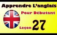 Apprendre anglais pour débutant, Leçon: 27