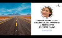 COURS DE MARIACHA - Comment cesser d'être influencable et apprendre à reconnaître sa propre valeur