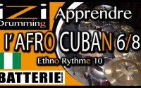Cours de batterie ◊ Apprendre l'Afro Cuban 6/8 ◊ iZi Drumming ◊ BATTERIE MAG 173