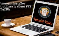 FileZilla | Comment utiliser ce client FTP (Tutoriel Vidéo Logiciels)