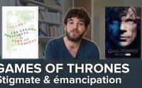Game of Thrones : stigmate, émancipation, la leçon sociologique de Tyrion Lannister - Blabla #11