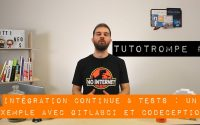 Intégration Continue & Tests : un exemple avec GitlabCI et Codeception   Tutoriel (Tutotrompe #4)