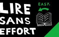 LIRE SANS AUCUN EFFORT (tutoriel)