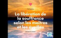 TUTORIEL - La liberation selon les maîtres et les éveillés