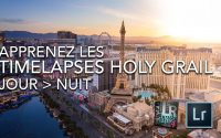 Timelapse Holy Grail Jour-Nuit - Tutoriel Complet