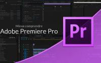 Tutoriel Adobe Premiere Pro : Les bases de Premiere Pro