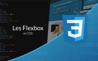 Tutoriel CSS : Flexbox