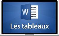 Tutoriel Word 2016 - Les tableaux