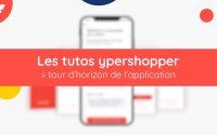 [Tutoriel] YPERSHOPPER - Découverte de l'application !