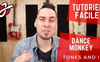 APPRENDRE « DANCE MONKEY » DE TONES AND I À LA GUITARE - Cours de guitare - Tutoriel et Tablature