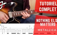 APPRENDRE « NOTHING ELSE MATTERS » DE METALLICA À LA GUITARE - Cours de guitare - Tutoriel/Tablature