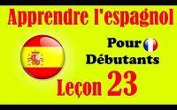 Apprendre l'espagnol (débutants) leçon: 23