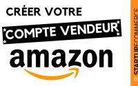 COMMENT CRÉER UN COMPTE VENDEUR AMAZON PROFESSIONNEL? Tutoriel Complet pour Devenir VENDEUR AMAZON !
