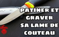 COMMENT CUSTOMISER SA LAME DE COUTEAU ?  TUTORIEL DIY PATINER ET GRAVER FACILEMENT SON COUTEAU  !