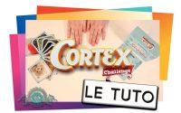 CORTEX - Le Tutoriel