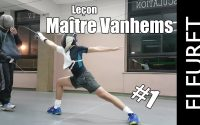 Escrime - Leçon Maître Vanhems (Fleuret) #1