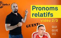 French grammar - Leçon 2/3 : Comment utiliser les pronoms relatifs qui, que, où?