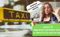 Leçon 18 du défi apprendre l'italien en - de 20h ⏱ : prendre le bus, le métro et le taxi