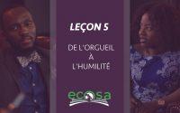 Leçon 5 : De l'orgueil à l'Humilité
