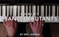 🎹Leçon Piano Grands Débutants - Tuto facile (Episode 2) - Eric Legaud Prof de piano
