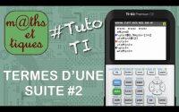 SUITES : Calculer les termes d'une suite (2) - Tutoriel TI