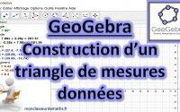 Tutoriel GeoGebra : Tracer un triangle de mesures données