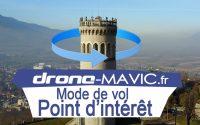Tutoriel Mavic Pro - Le mode de vol Point d'intérêt