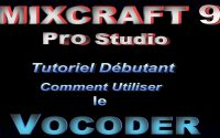 [Tutoriel Mixcraft 9 Pro Studio] [FR] Comment utiliser un Vocoder