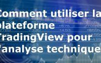 Tutoriel TradingView : Comment utiliser la plateforme d'analyse technique