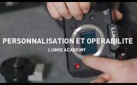 02 Tutoriel Lumix S1H, Lumix Academy : Personnalisation et Opérabilité