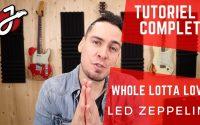 APPRENDRE « WHOLE LOTTA LOVE » DE LED ZEPPELIN À LA GUITARE - Cours de guitare - Tutoriel et Tab