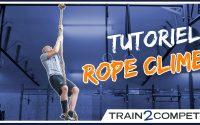 COMMENT MONTER À LA CORDE FACILEMENT - Tutoriel Complet pour les Rope Climb en CrossFit