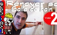 COMMENT RENOVER UNE SALLE DE BAIN (PARTIE 2) - Tutoriel - LJVS
