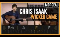 Cours de Guitare : Apprendre Wicked Game de Chris Isaak