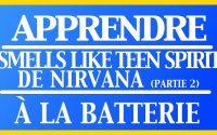 Cours de batterie - Apprendre Smells Like Teen Spirit de Nirvana - Partie 2