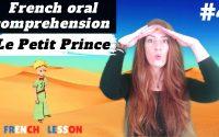 """French oral comprehension : """"le Petit Prince"""" EPISODE 4 / French lecon, leçon de français"""