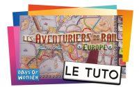 LES AVENTURIERS DU RAIL EUROPE - Le Tutoriel
