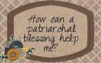 Leçon 6 (Partie 1) « Comment lire, interpréter et utiliser sa bénédiction patriarcale ? »