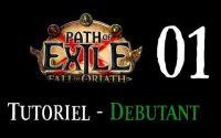 Path Of Exile 3.0 Tutoriel : #01 Débutant - Comment bien débuter le jeu ?