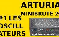[TUTO en français] Arturia Minibrute (2s)Tutoriel en français - Épisode 1 : Les Oscillateurs.