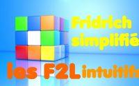 Tutoriel Fridrich simplifié (partie 1) - Les F2L intuitifs !