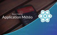 Tutoriel ReactNative : Découverte de React Native, App Météo