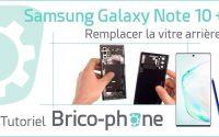 Tutoriel Samsung Galaxy Note 10+ : changer la vitre arrière
